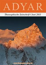ADYAR - Theosophische Zeitschift | Juni 2015