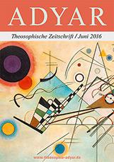 ADYAR - Theosophische Zeitschift | Juni 2016