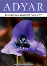 ADYAR - Theosophische Zeitschift   Juni 2017