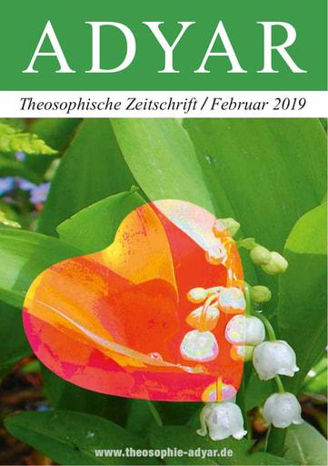 ADYAR - Theosophische Zeitschift   Februar 2019
