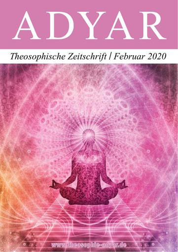 ADYAR - Theosophische Zeitschift   Februar 2020